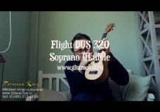 Обзор укулеле сопрано Flight DUS 320 www.gitaraclub.ru
