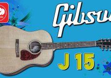 GIBSON J15 (2016) — как звучит дорогая гитара