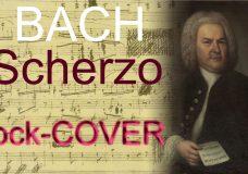 J.S. Bach — Scherzo ROCK COVER