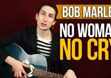 Видеоурок как играть на акустической гитаре Bob Marley No Woman No Cry — Уроки игры на гитаре