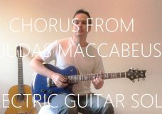Chorus from Judas Maccabeus — Electric Guitar Solo — G.F. Hendel