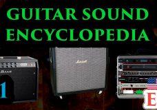 Guitar Sound Encyclopedia (Part 1)