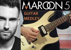 Maroon 5 Guitar Medley — Sugar and more