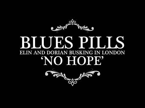 BLUES PILLS - Busking 'No Hope' on the streets of London (OFFICIAL VIDEO)
