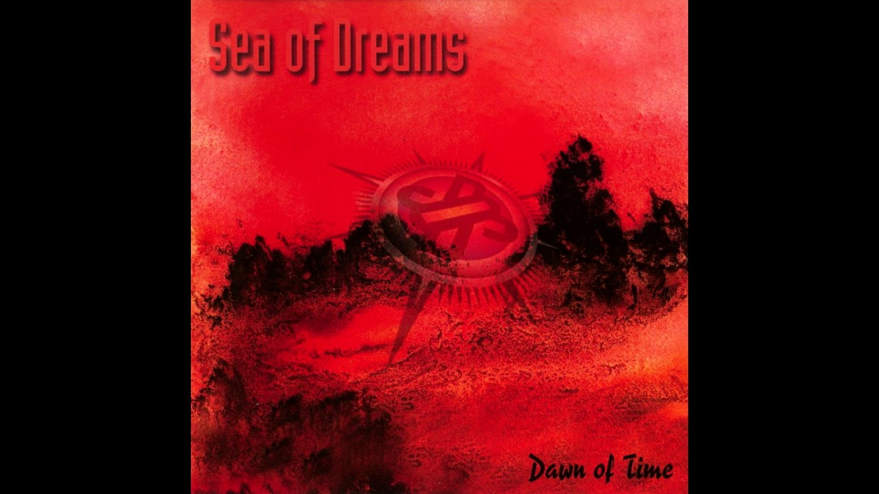 Sea of Dreams - Dawn of Time (Full album HQ)