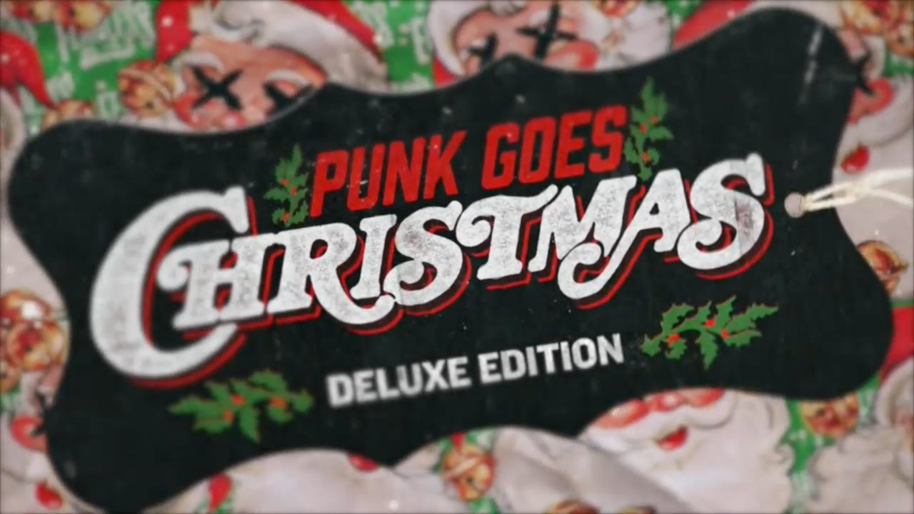 Punk Goes Christmas - Deluxe Edition Available Now