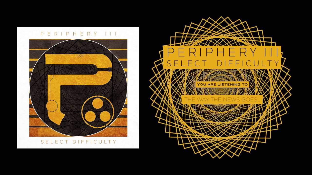 PERIPHERY - The Way The News Goes (Album Track)