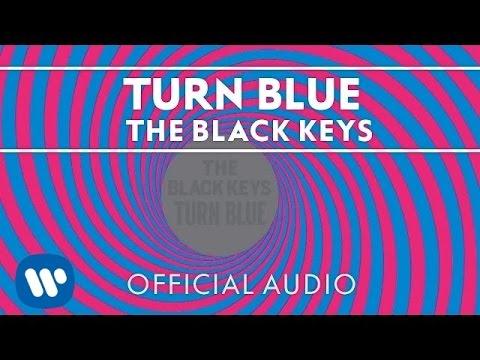 The Black Keys - Turn Blue Official Audio