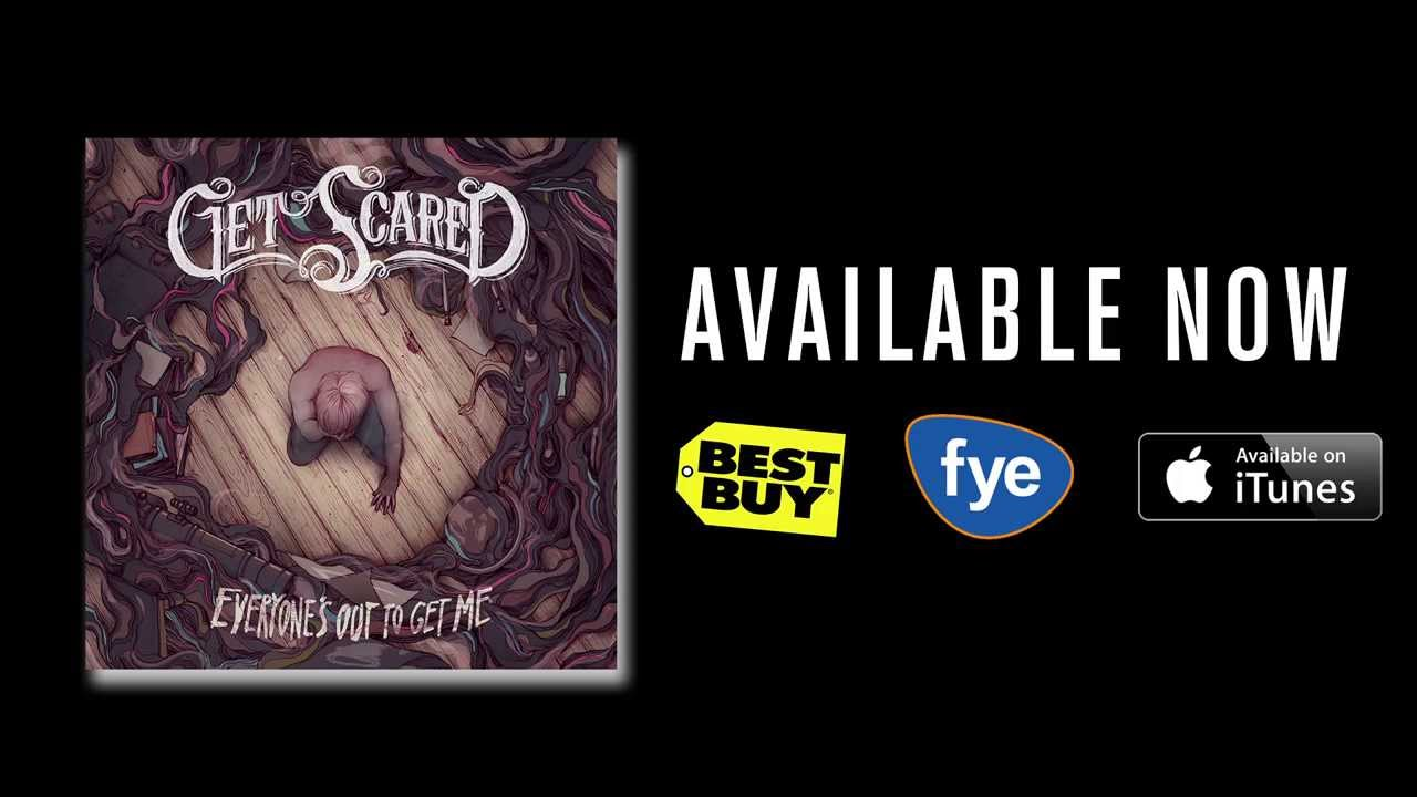 Get Scared - 'Everyone's Out To Get Me' New Album Available Now