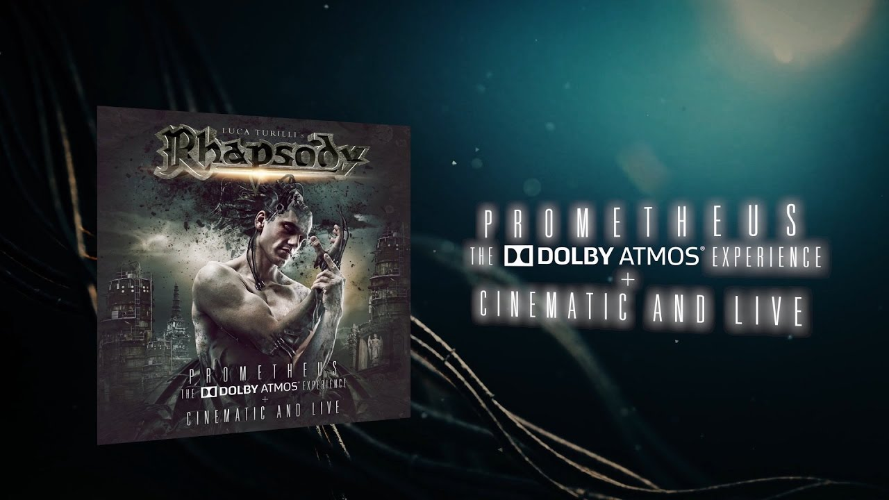 Luca Turillis RHAPSODY - Prometheus, The DOLBY ATMOS Experience Cinematic And Live (PART 2)