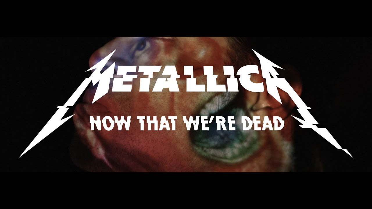 Metallica Now That We're Dead (Official Music Video)