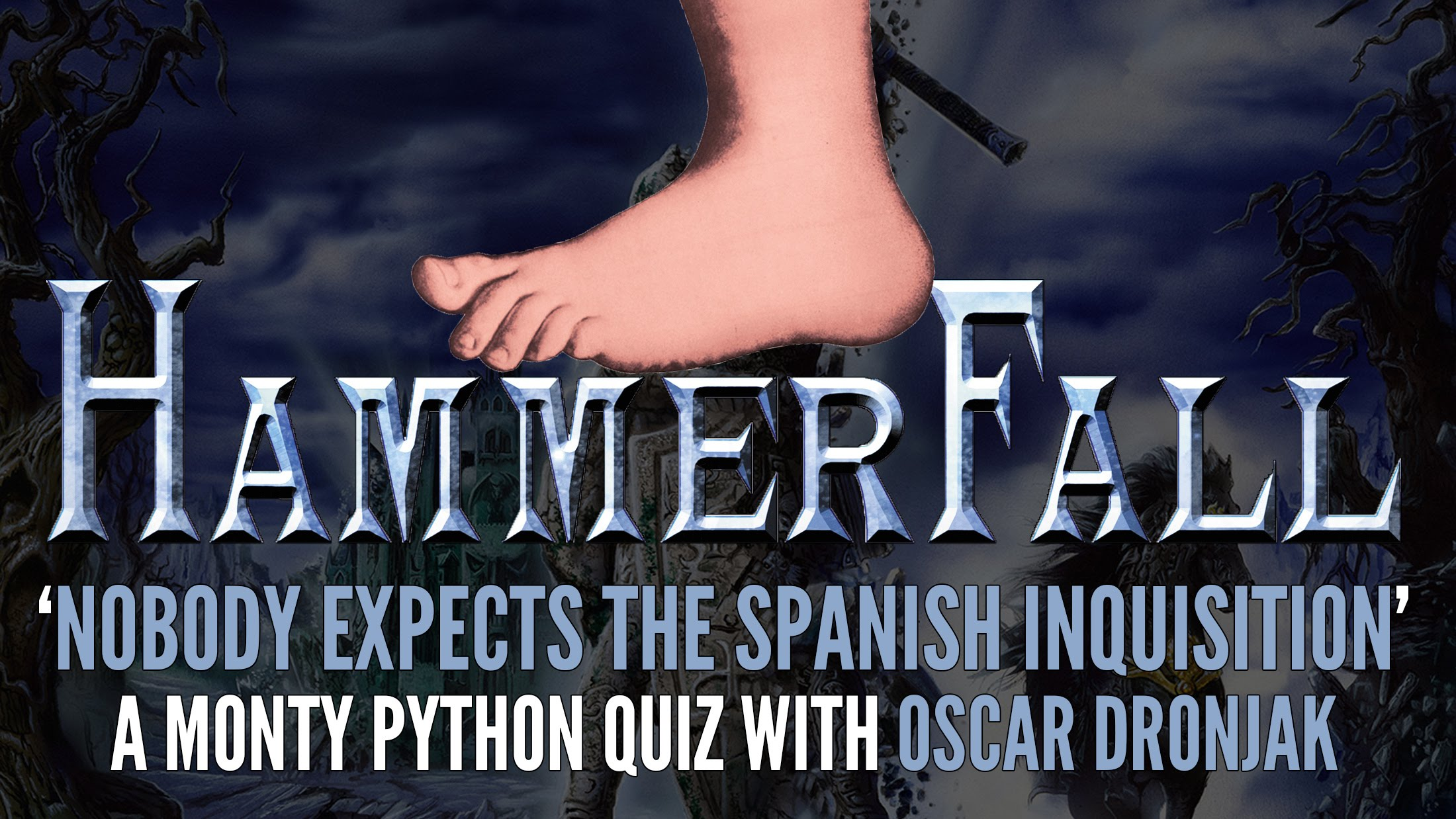 HAMMERFALL - Oscar Dronjak in 'Nobody Expects The Spanish Inquisition'