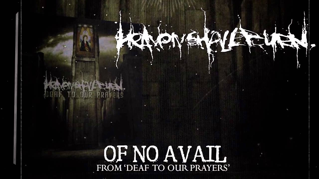 HEAVEN SHALL BURN - Of No Avail (Album Track)