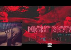 NIGHT RIOTS - Tear Me Apart
