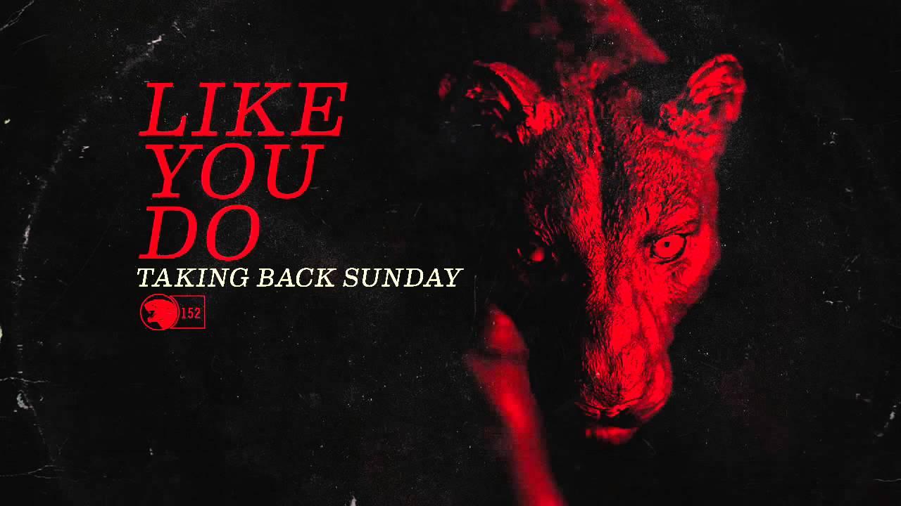 Taking Back Sunday - Like You Do