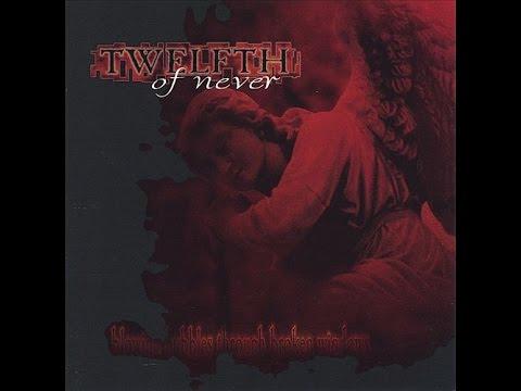 Twelfth of Never - Blowing Bubbles Through Broken Windows (Full album HQ)