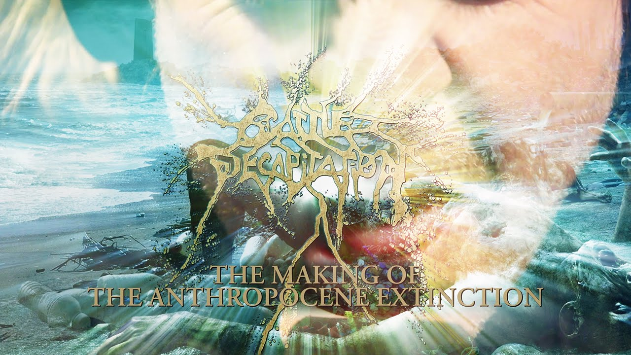 Cattle Decapitation - The Making of 'The Anthropocene Extinction'