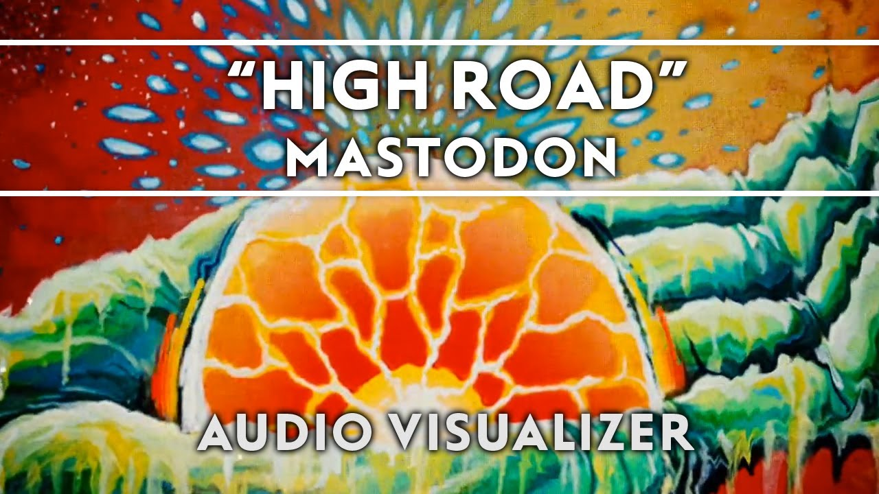 Mastodon - High Road Audio Visualizer