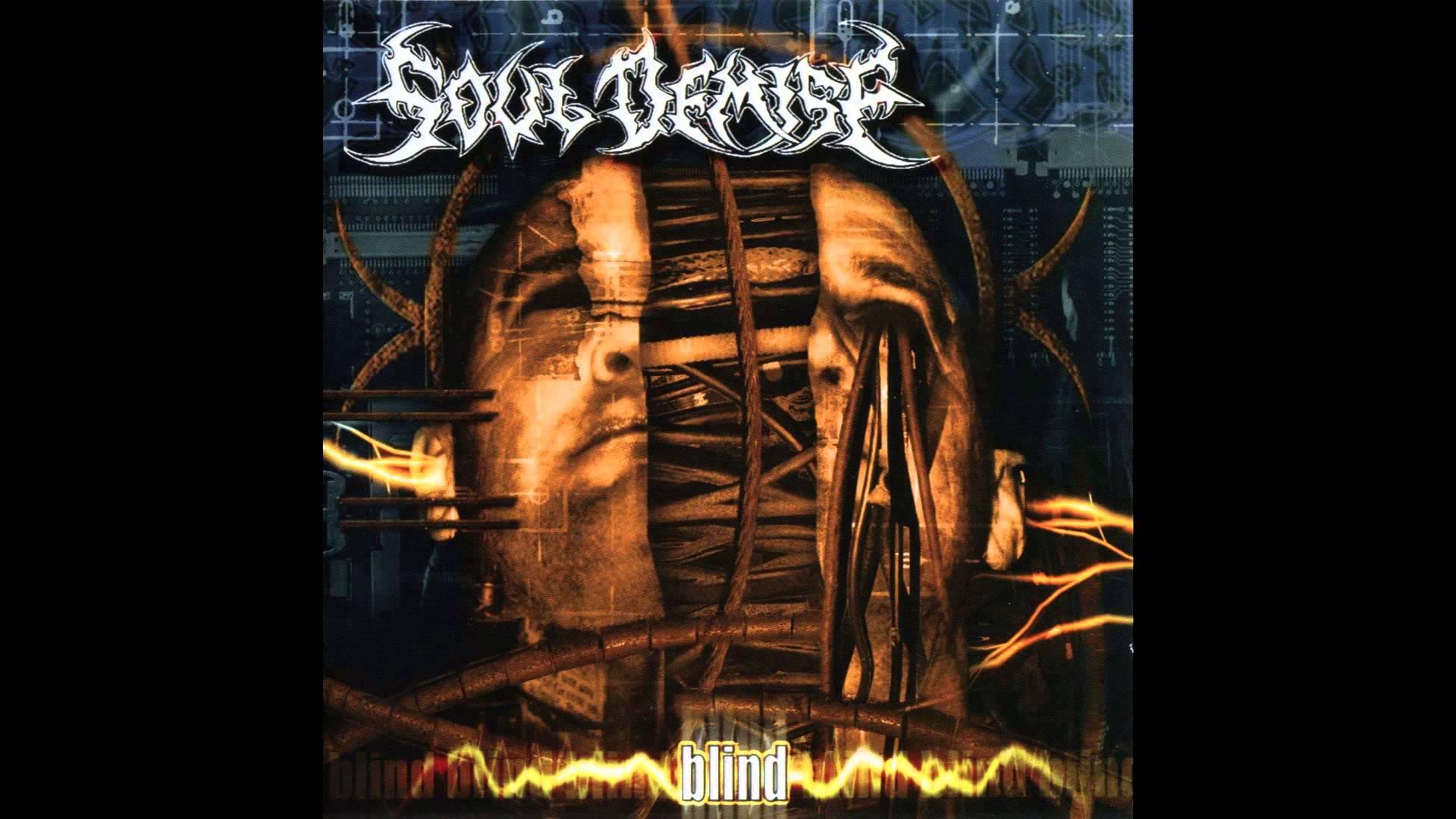 Soul Demise - Blind (Full album HQ)