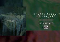 THOMAS GILES — Velcro Kid