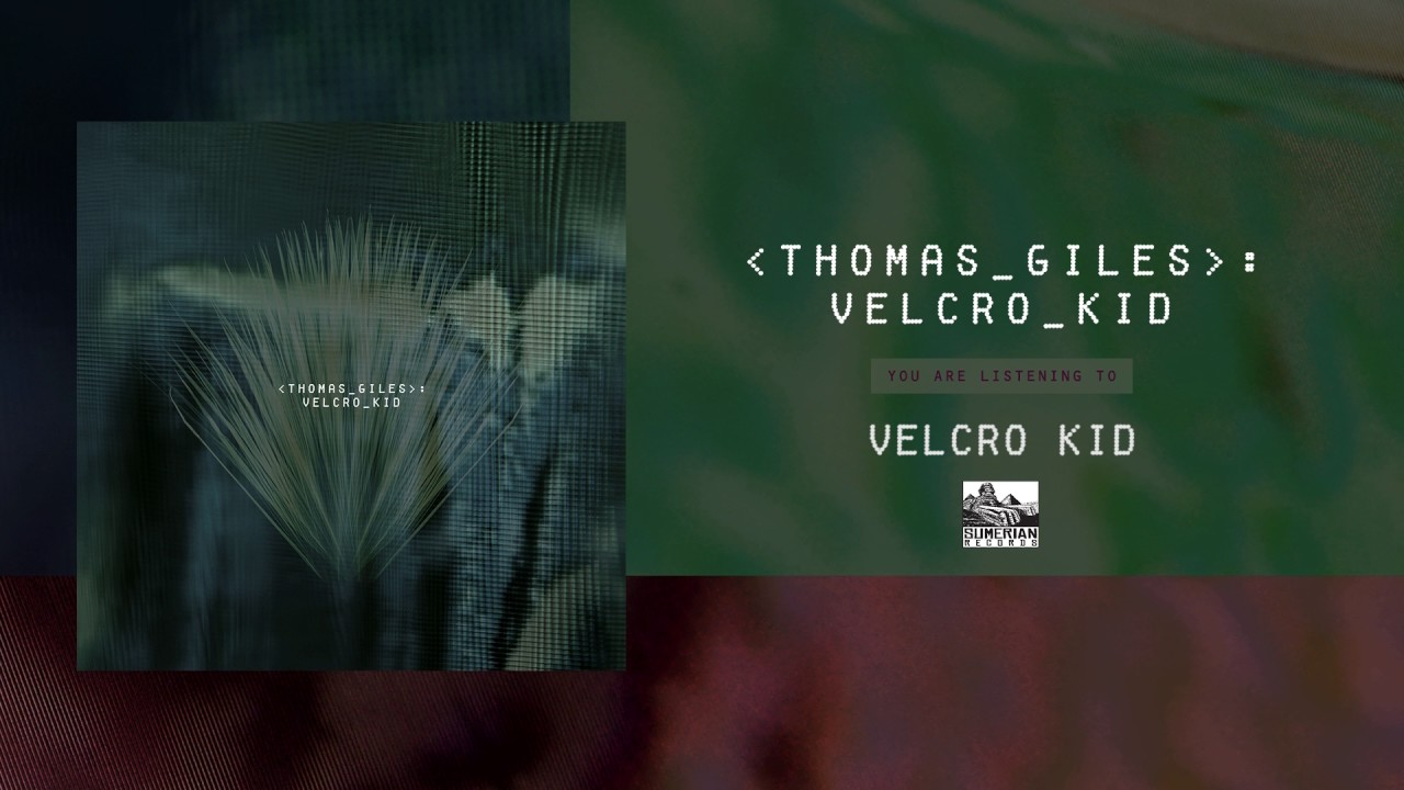 THOMAS GILES - Velcro Kid