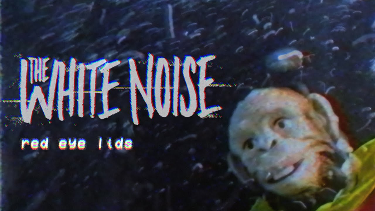 The White Noise - Red Eye Lids