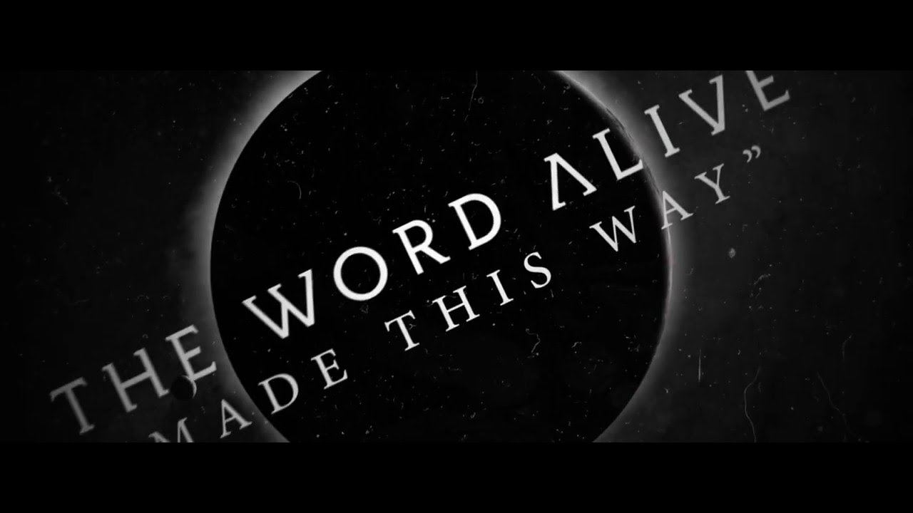 The Word Alive - Made This Way