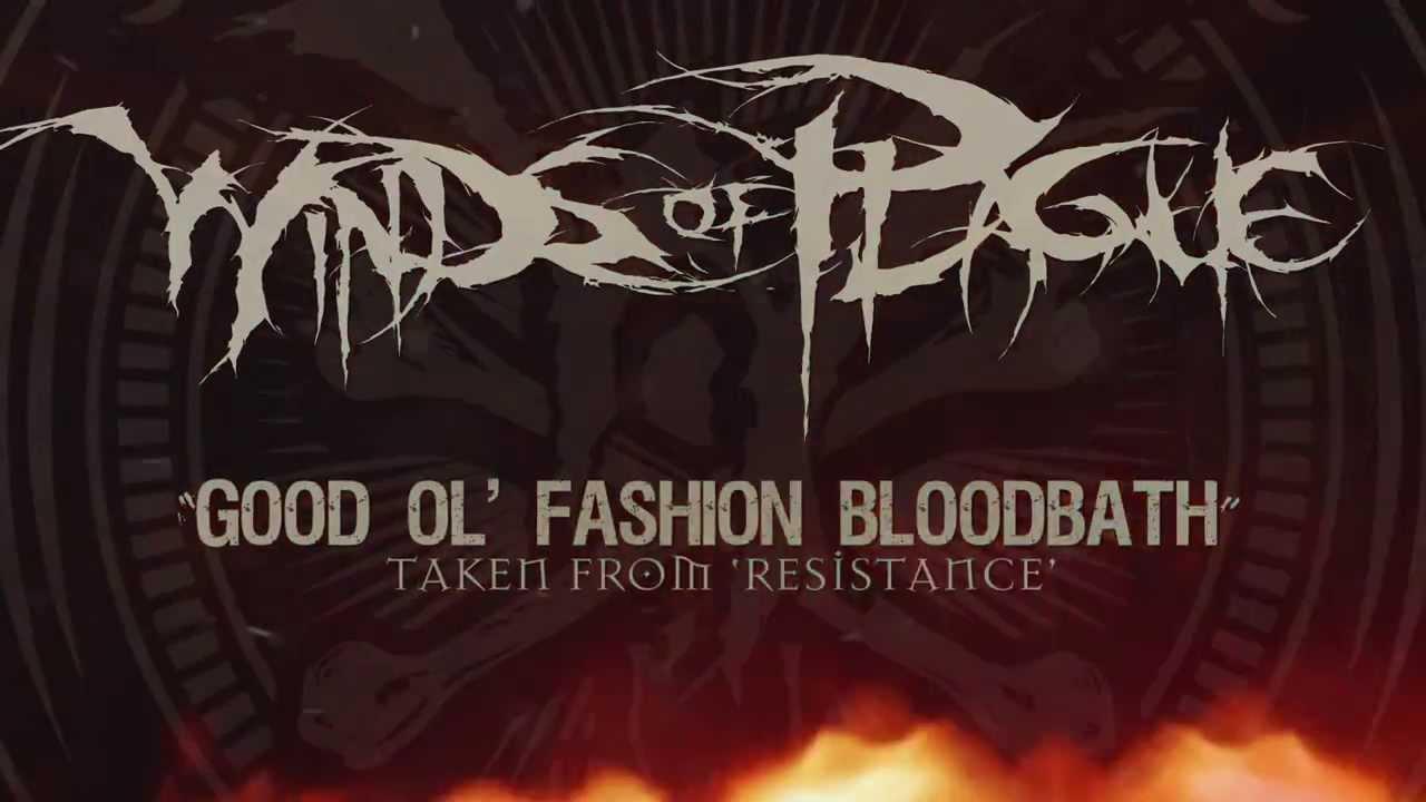 WINDS OF PLAGUE - Good Ol' Fashioned Bloodbath (ALBUM TRACK)