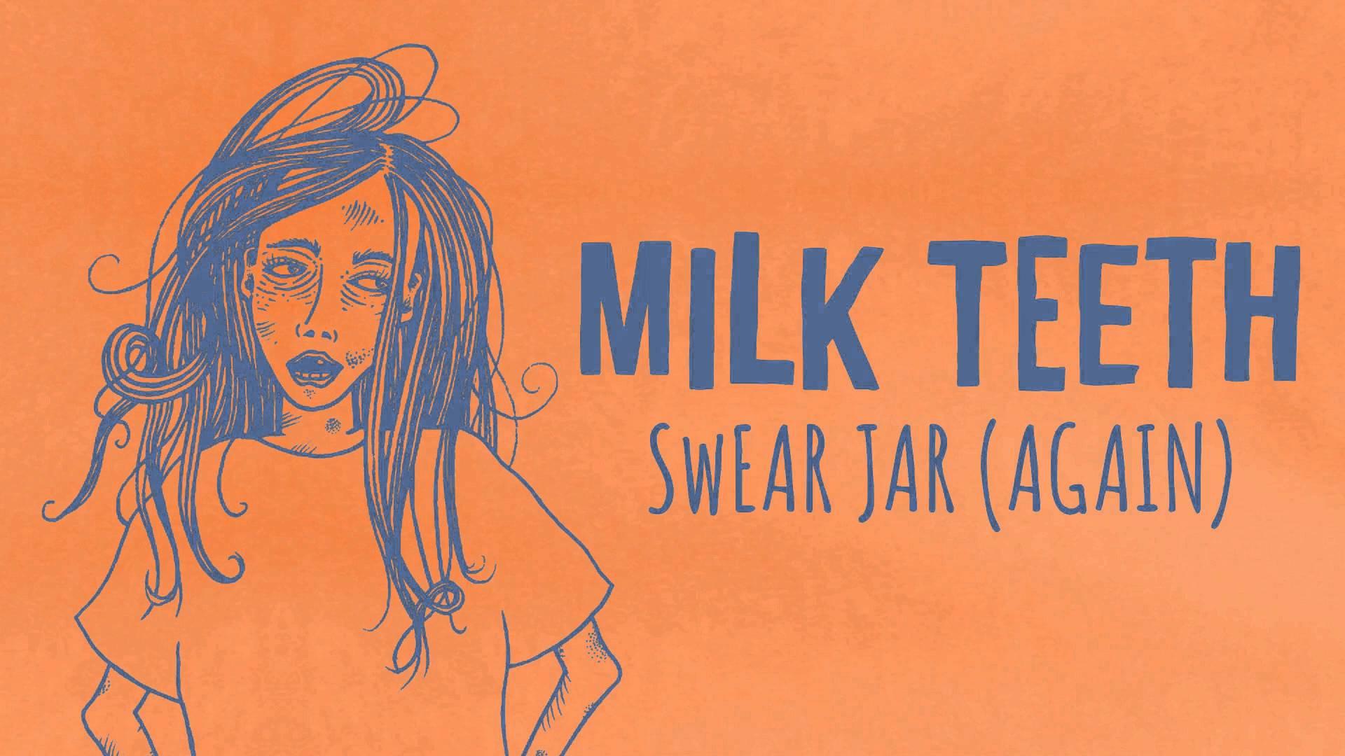 Milk Teeth - Swear Jar (again)