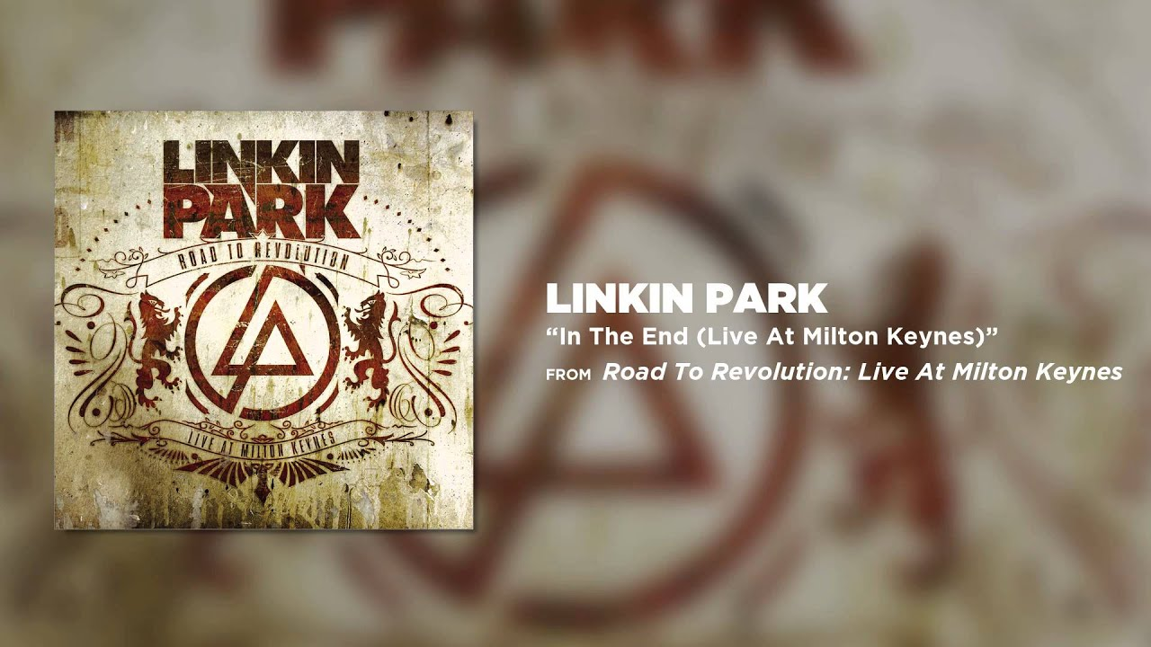 In The End - Linkin Park (Road to Revolution Live at Milton Keynes)