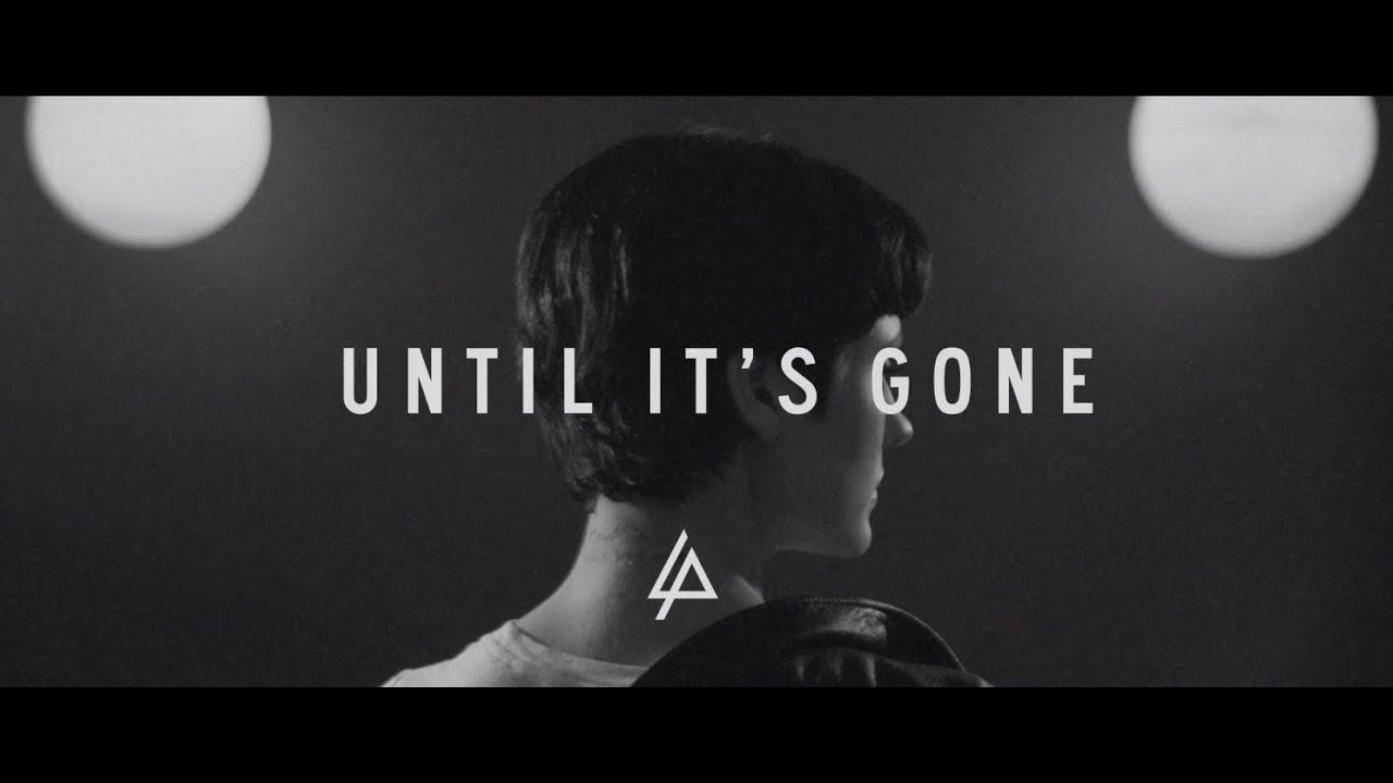 Until It's Gone (Official Lyric Video) - Linkin Park