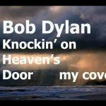 Bob Dylan — Knockin on heaven's door cover