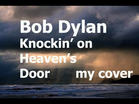 Bob Dylan - Knockin on heaven's door cover