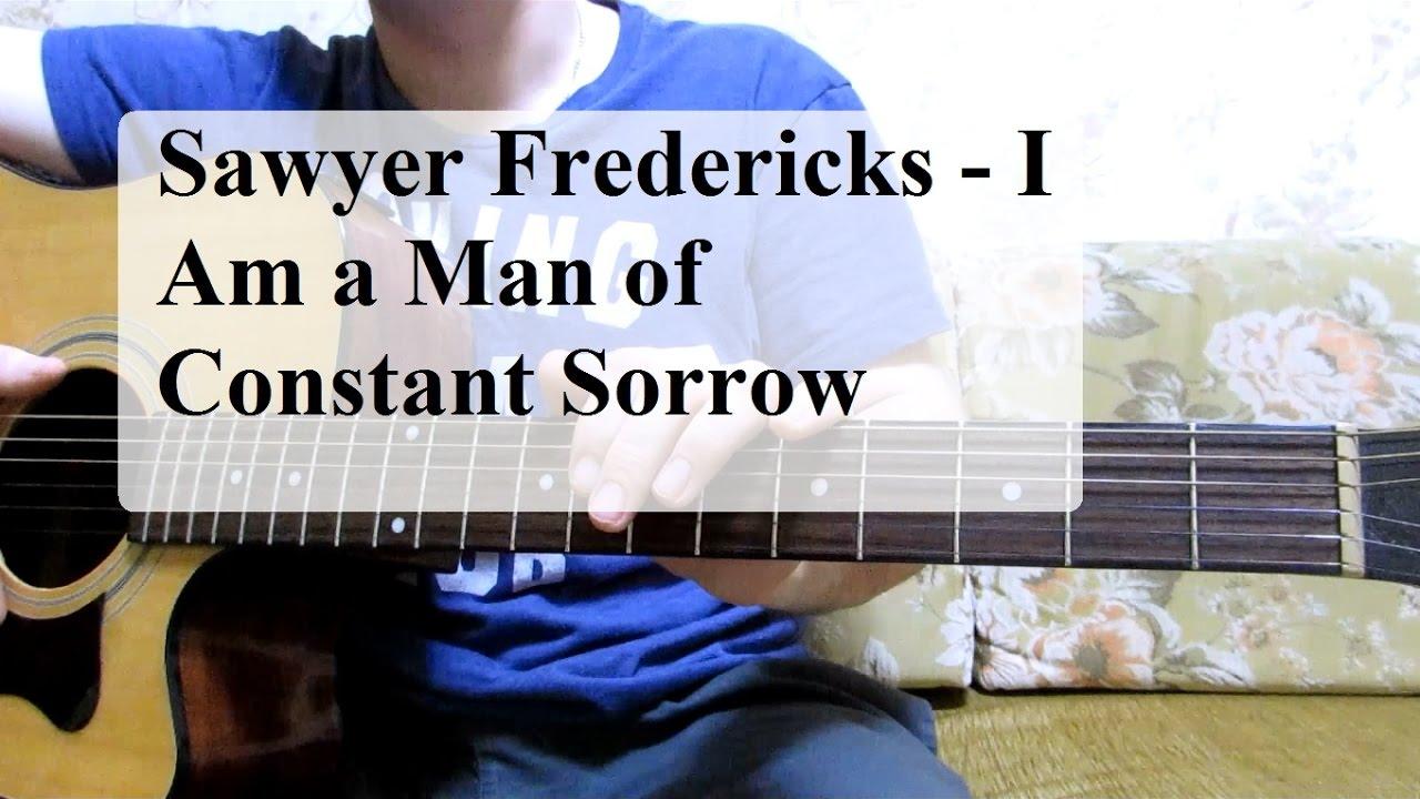 Sawyer Fredericks - I Am a Man of Constant Sorrow как играть на гитаре