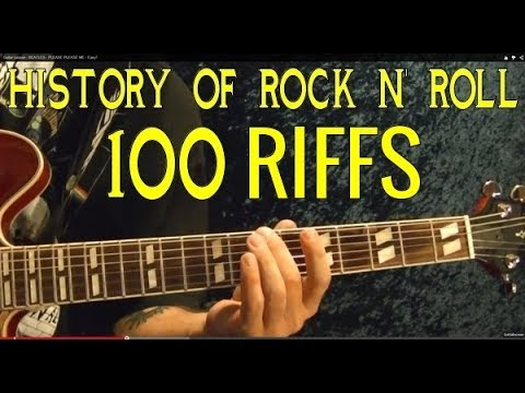 THE COMPLETE HISTORY OF ROCK n' ROLL IN 100 GUITAR RIFFS